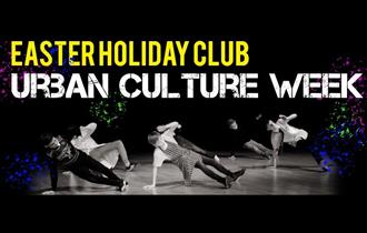 Easter Holiday Club: Urban Culture Week